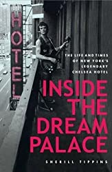 [Inside the Dream Palace: The Life and Times of New York's Legendary Chelsea Hotel] (By: Sherill Tippins) [published: January, 2014]