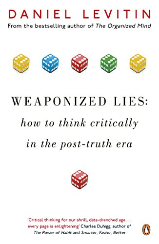 Weaponized Lies: How to Think Critically in the Post-Truth Era (English Edition)