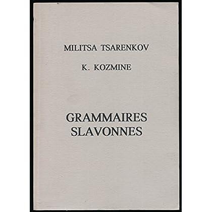 Grammaires slavonnes : Grammaire slavonne (Rédigée en français), suivie de 'Grammaire du slavon d'église' et du 'Petit dictionnaire slavon-français' - Traduction du russe