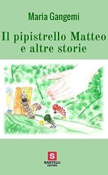 Il pipistrello Matteo e altre storie di [Maria Gangemi]