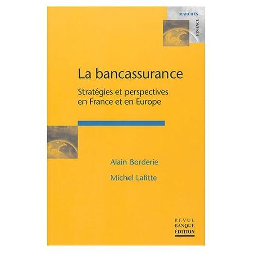 La bancassurance : Stratégies et perspectives en France et en Europe