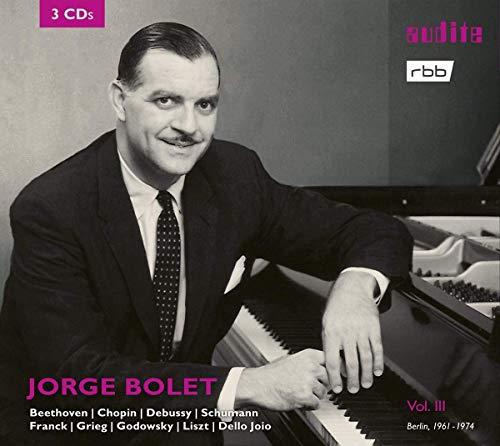 Jorge Bolet: The Berlin Radio Recordings, Vol. III
