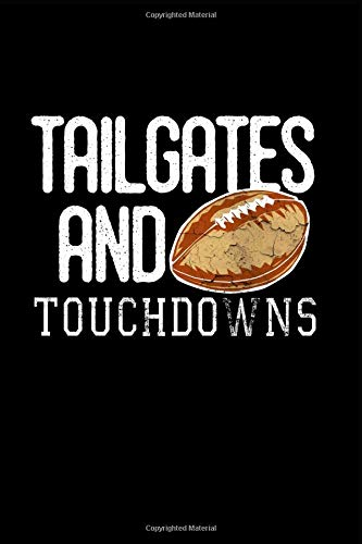 Tailgates And Touchdowns: This is a blank, lined journal that makes a perfect Fall Season Football and Touchdown gift for men or women. It's 6x9 with 120 pages, a convenient size to write things in. - Palette Fall