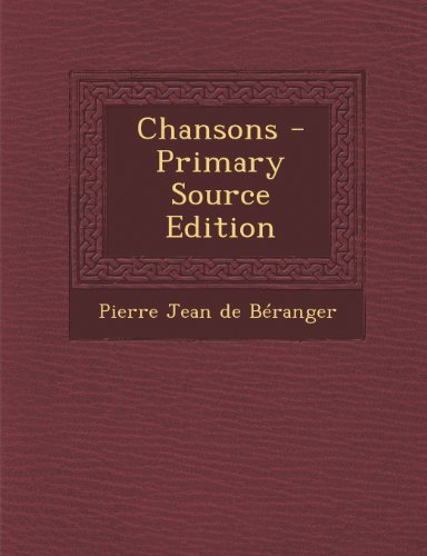 Chansons - Primary Source Edition