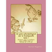 Un gros schcripichquick sur ta frastapouille tome 1