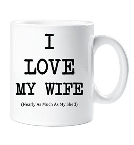 i-love-my-wife-nearly-as-much-as-my-shed-mug-husband-cup-gift-valanetines-birthday-christmas