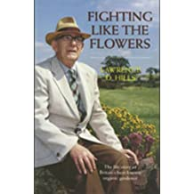 Fighting Like the Flowers: The Life Story of Britain's Best Known Organic Gardener