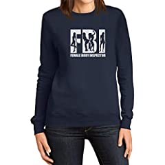 Idea Regalo - Shirtgeil FBI - Female Body Inspector Felpa da donna Large Navy