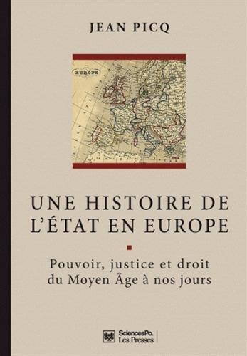 Une histoire de l'Etat en Europe : Pouvoir, justice et droit du Moyen âge à nos jours