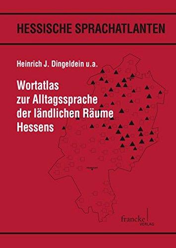 Wortatlas zur Alltagssprache der ländlichen Räume Hessens (Hessische Sprachatlanten)