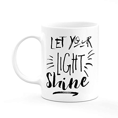 Coffee Mugs w/Quotes, Gym Job Encouragement Gifts for Co-Workers, Friends, Women & Men, Let Your Light Shine, White Ceramic Cups for Coffee & Tea | 11 oz