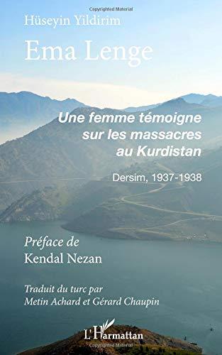 Ema Lenge: Une femme témoigne sur les massacres au Kurdistan Dersim 1937-1938