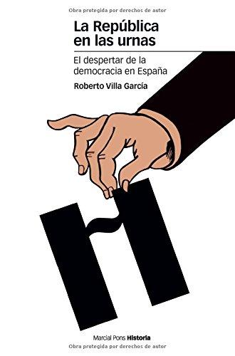 REPÚBLICA EN LAS URNAS, LA: El despertar de la democracia en España (Estudios)