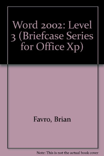 Word 2002: Level 3 (Briefcase Series for Office XP)