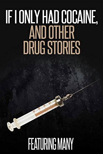 if-i-only-had-cocaine-and-other-drug-stories-english-edition