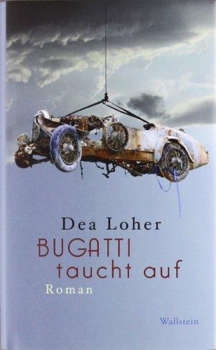 Buchseite und Rezensionen zu 'Bugatti taucht auf: Roman' von Dea Loher