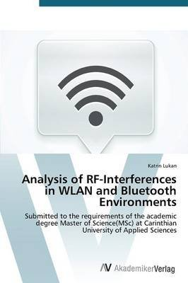 [(Analysis of RF-Interferences in Wlan and Bluetooth Environments)] [By (author) Lukan Katrin] published on (November, 2014) par Lukan Katrin