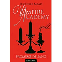 Vampire Academy T04 Promesse de sang
