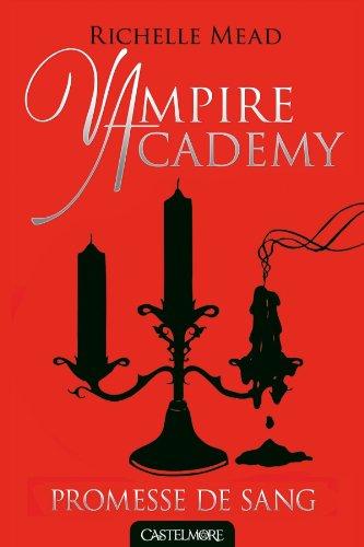 Vampire Academy, Tome 4 : Promesse de sang par Richelle Mead