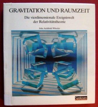 Gravitation und Raumzeit: Die vierdimensionale Ereigniswelt der Relativitätstheorie