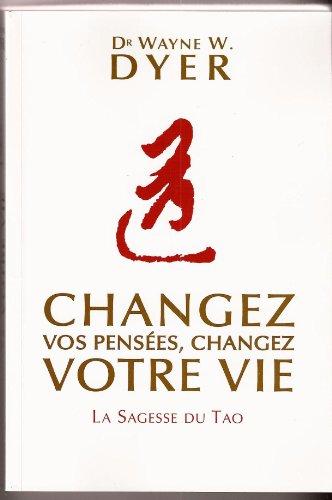 Changez vos pensées, changez votre vie - La sagesse du TAO [FR IMPORT]
