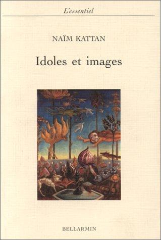 Idoles et images (Collection l'essentiel) par Naïm Kattan