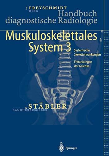 Handbuch diagnostische Radiologie: Muskuloskelettales System 3