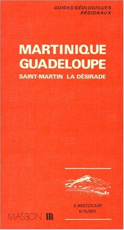 Guides géologiques : Martinique - Guadeloupe - Saint-Martin - La Désirade