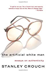 The Artificial White Man: Essays on Authenticity
