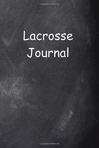 Lacrosse Journal Chalkboard Design: (Notebook, Diary, Blank Book) (Sports Journals Notebooks Diaries) por Distinctive Journals