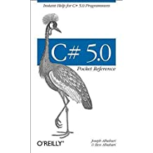[(C# 5.0 Pocket Reference : Instant Help for C# 5.0 Programmers)] [By (author) Joseph Albahari ] published on (June, 2012)