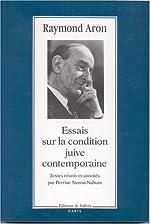 Essai sur la condition juive cotemporaine de Raymond Aron