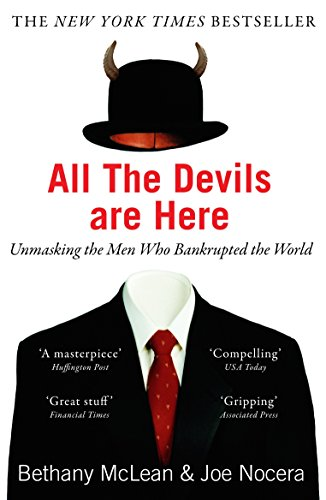 All The Devils Are Here: Unmasking the Men Who Bankrupted the World por Bethany McLean