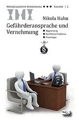 Gefährderansprache  und Vernehmung: Abgrenzung - Rechtliche Probleme - Praxistipps (Werkzeugkoffer Vernehmung - Exkurse)