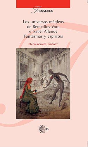 Los universos mágicos de remedios varo e Isabel allende. Fantasmas y espíritus (Thesaurus)