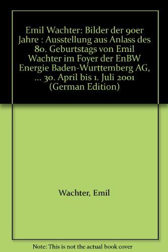 emil-wachter-bilder-der-90er-jahre