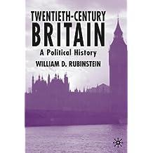 Twentieth-Century Britain: A Political History