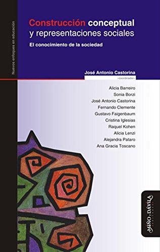 Construcción conceptual y representaciones sociales: El conocimiento de la sociedad  por José Antonio  Castorina