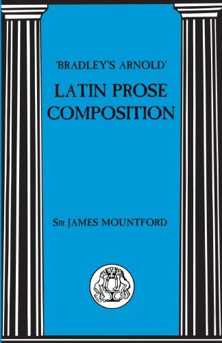 Bradley's Arnold Latin Prose Composition (Latin Language): Written by James Mountford, 2013 Edition, Publisher: Bloomsbury 3PL [Paperback] thumbnail