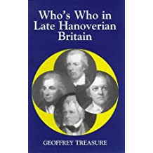 Who's Who in Late Hanoverian Britain, 1789-1837 (Who's Who in British History)