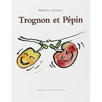 Trognon et Pépin