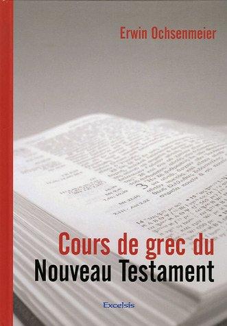 Cours de Grec du Nouveau Testament par Erwin Ochsenmeier