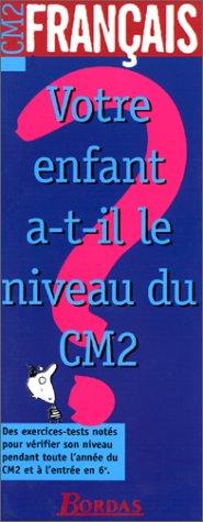 VOTRE ENFANT....FRANCAIS CM2 (Ancienne Edition)