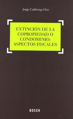 Extinción de la copropiedad o condominio: aspectos fiscales por Jorge Cadórniga Díaz