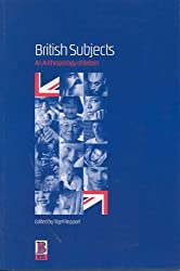 British Subjects: An Anthropology of Britain