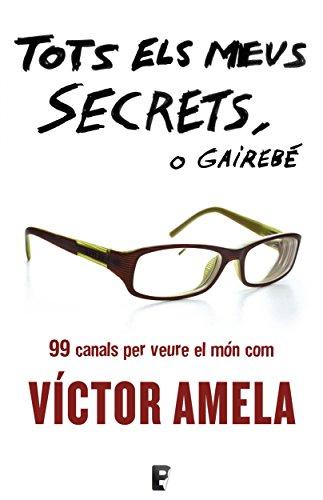 Tots els meus secrets, o gairebé por Víctor Amela