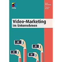 Video-Marketing im Unternehmen: Content, Formate, Online-Kanäle (mitp Business)
