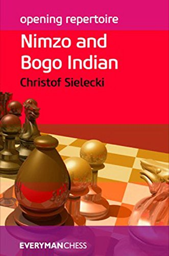 Opening Repertoire: Nimzo and Bogo Indian (Everyman Chess-Opening Repertoire) por Christof Sielecki
