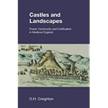 Castles and Landscapes: Power, Community and Fortification in Medieval England (Studies in the Archaeology of Medieval Europe)
