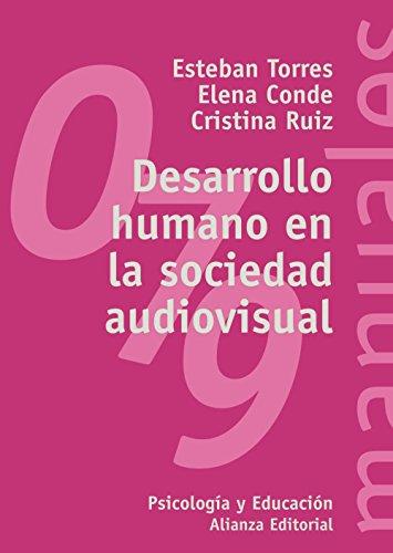 Desarrollo humano en la sociedad audiovisual (El Libro Universitario - Manuales)